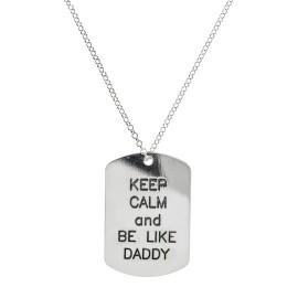 Keep Calm And Be Like Daddy