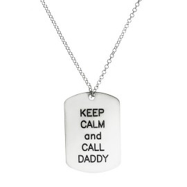 Keep Calm And Call Daddy